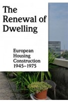 The Renewal of Dwelling. European Housing Construction 1945-1975 | Elli Mosayebi, Michael Kraus | 9783038630388