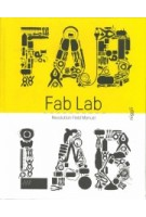 Fab Lab. Revolution Field Manual | Massimo Menichinelli | 9783721209655 | Niggli Verlag
