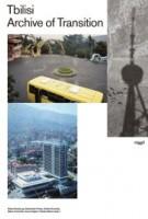 Tbilisi. Archive of Transition | Klaus Neuburg, Sebastian Pranz, Wato Tseretelli | 9783721209839