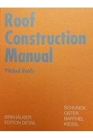 Roof Construction Manual pitched roofs | Eberhard Schunck, Hans Jochen Oster, Rainer Barthel, Kurt Kiessl | 9783764368968 | Detail
