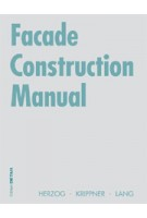 Facade Construction Manual | Thomas Herzog,  Roland Kippner, Werner Lang | 9783764371098