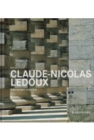 claude nicolas ledoux | architecture and utopia in the era of the french revolution | anthony vidler | birkhauser verlag | 9783764374853