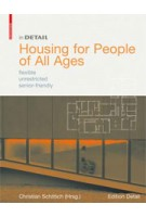 Housing for People of All Ages. flexible, unrestricted, senior-friendly | Christian Schittich | 9783764381196