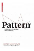 Pattern. Ornament, Structure and Behavior | Andrea Gleiniger, Georg Vrachliotis | 9783764389543 | Birkhäuser