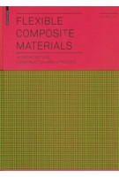 Flexible Composite Materials in Architecture, Construction And Interiors | Birkhauser | 9783764389727