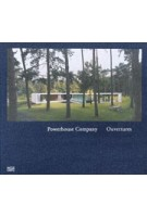 Powerhouse Company. Ouverture - The First Six Years of Powerhouse Company | Charles Bessard, Hans Ibelings, Boris Brorman Jensen, Nanne de Ru | 9783775732703