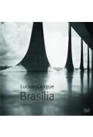 Brasilia. Lucien Clergue | Paul Andreu, Eva-Monika Turck | 9783775733137