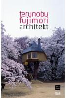 Terunobu Fujimori. architect | Hannes Rössler, Michael Buhrs | 9783775733236