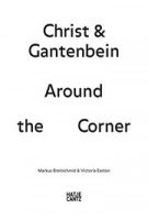 Christ & Gantenbein. Around the Corner | Markus Breitschmid, Victoria Easton | 9783775733816