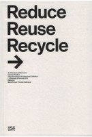 Reduce Reuse Recycle. Architecture as Resource. German Pavilion / 13th International Architecture Exhibition La Biennale di Venezia 2012 | Muck Petzet, Florian Heilmeyer | 9783775734257