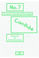 Candide 07. Journal for Architectural Knowledge | Susanne Schindler, Andres Lepik, Anne Kochelkorn, Axel Sowa |