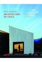 White Mountain. Architecture in Chile - Blanca Montana. Arquitectura en Chile | Miquel Adrià | 9783775736985