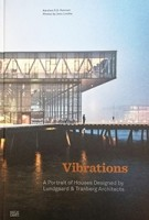 Vibrations a portrait of houses designed by Lundgaard & Tranberg Architects | 9783775743570 | Hatje Cantz