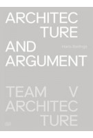 Architecture and Argument. Team V Architecture | Hans Ibelings | 9783775745918 | Hatje Cantz