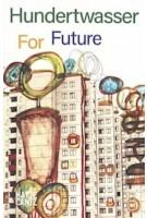 Hundertwasser For Future   Robert Hodonyi, Carolin Würfel   9783775746984   Hatje Cantz