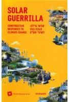 Solar Guerrilla. Constructive Responses to Climate Change | Maya Vinitsky | 9783777433134 | Hirmer, The Tel Aviv Museum of Art