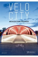 VELO CITY. Architecture for Bikes | Gavin Blyth | 9783791349091