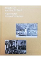 Albert Frey and Lina Bo Bardi. A search for Living Architecture | Cornell, Daniell & Lima, Zeuler R. | 9783791356754 | Prestel pub