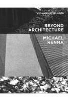 Beyond Architecture. Michael Kenna | Yvonne Meyer-Lohr | 9783791385822 | PRESTEL