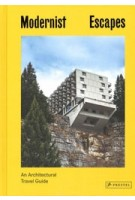 Modernist Escapes. An Architectural Travel Guide | Stefi Orazi | 9783791386348 | PRESTEL