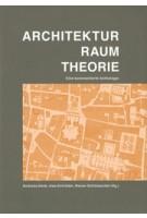 Architektur raum theorie andreas denk uwe schroder rainer schutzeichel | Wasmuth | 9783803007742