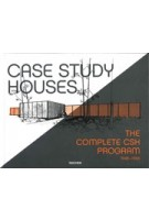 CASE STUDY HOUSES. The Complete CSH Program 1945-1966 | Julius Shulman, Elizabeth A.T. Smith, Peter Gössel | 9783836510219