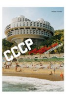 Cosmic Communist Constructions Photographed - CCCP | Frederic Chaubin | 9783836525190