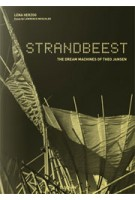 STRANDBEEST. The Dream Machines of Theo Jansen | Lena Herzog, Theo Jansen, Lawrence Weschler | 9783836548496
