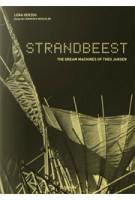 STRANDBEEST. The Dream Machines of Theo Jansen | Lena Herzog, Theo Jansen, Lawrence Weschler | 9783836548496
