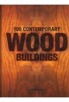 100 Contemporary Wood Buildings | Philip Jodidio | 9783836561563 | TASCHEN