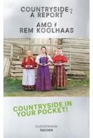 Countryside, A Report |  AMO, Rem Koolhaas | 9783836583312 | Guggenheim, TASCHEN