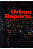 Urban Reports. Urban strategies and visions in mid-sized cities in a local and global context | Nicola Schüller, Petra Wollenberg, Kees Christiaanse | 9783856762285
