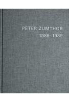 PETER ZUMTHOR 1985-2013. Réalisations et projets | Thomas Durisch, Peter Zumthor | 9783858817402