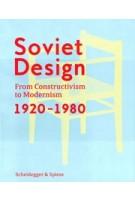 Soviet Design. From Constructivism to Modernism. 1920-1980 | Kristina Krasnyanskaya & Alexander Semenov | 9783858818461 | Scheidegger & Spiess, Heritage International Art Gallery, Moscow