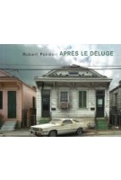 Après le déluge. After the Flood | Robert Polidori | 9783865213457 | Steidl