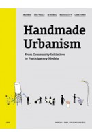 HANDMADE URBANISM. From Community Initiatives to Participatory Models. Mumbai - São Paulo - Istanbul - Mexico City - Cape Town | Marcos L. Rosa, Ute E. Weiland | 9783868592252