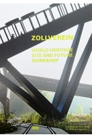 ZOLLVEREIN world heritage site and future workshop | JOVIS | 9783868592641