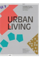 URBAN LIVING. Strategies for the Future | AA PROJECTS, Kristien Ring | 9783868593310