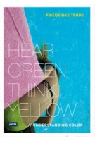 Hear Green Think Yellow Friederike Tebbe | 9783868594102 | JOVIS