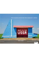 Back in the USSR. Soviet Roadside Architecture from Samarkand to Yerevan | Peter Ortner | 9783868594133 | NAi Booksellers