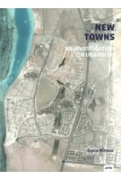 NEW TOWNS. an investigation on urbanism | Dunia Mittner | 9783868594614 | JOVIS Publishers