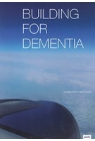 Building for Dementia | Christoph Metzger | Jovis | 9783868594782