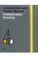 Prefabricated Housing. Construction and Design Manual | Philipp Meuser | 9783869220215 | DOM
