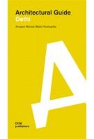 Architectural Guide Delhi | Anupam Bansal, Malini Kochupillai | 9783869221670