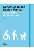 Accessible Architecture. Construction and Design Manual | Philipp Meuser | 9783869221700