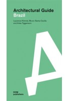 Brazil. Architectural Guide | Laurence Kimmel, Anke Tiggemann, Bruno Santa CecÍlia | 9783869222202