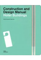 Hotel Buildings. Construction and Design Manual | Manfred Ronstedt, Tobias Frey | 9783869223315