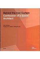 Behind the Iron Curtain. Confession of a Soviet Architect | Felix Novikov | 9783869223599 | DOM Publishers