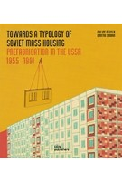 Towards a Typology of Mass Housing Prefabrication in the USSR 1955-1991 | DOM Publishers | 9783869224589