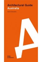 Australia. Architectural Guide | Sarah Zahradnik | 9783869225234 | DOM Publishers